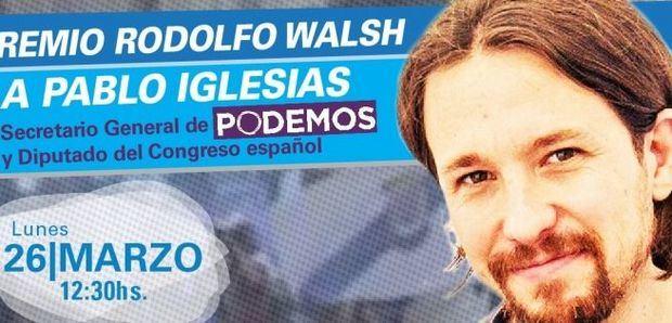 El líder de PODEMOS recibirá el premio Rodolfo Walsh que entrega la Universidad de La Plata