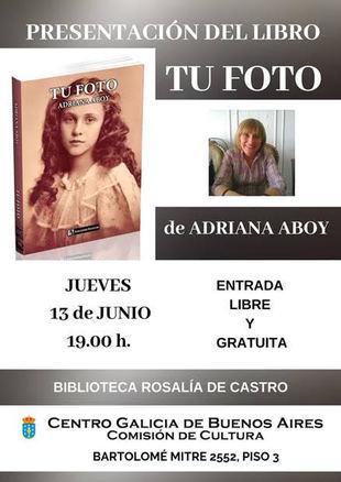"""En el Centro Galicia Adriana Aboy presenta su libro """"Tu foto"""""""