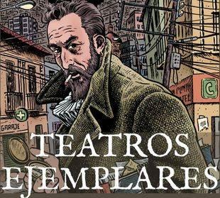 Teatros ejemplares, un homenaje imperdible a Miguel de Cervantes